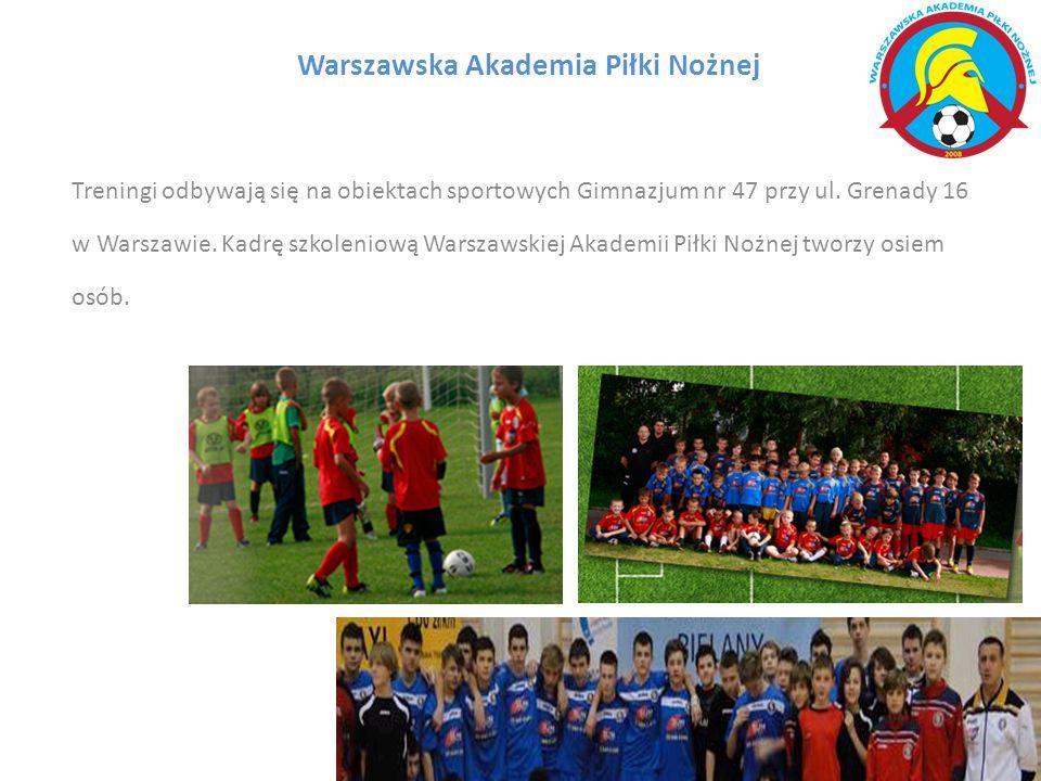 Warszawska Akademia Piłki Nożnej Treningi odbywają się na obiektach sportowych Gimnazjum nr 47 przy ul.