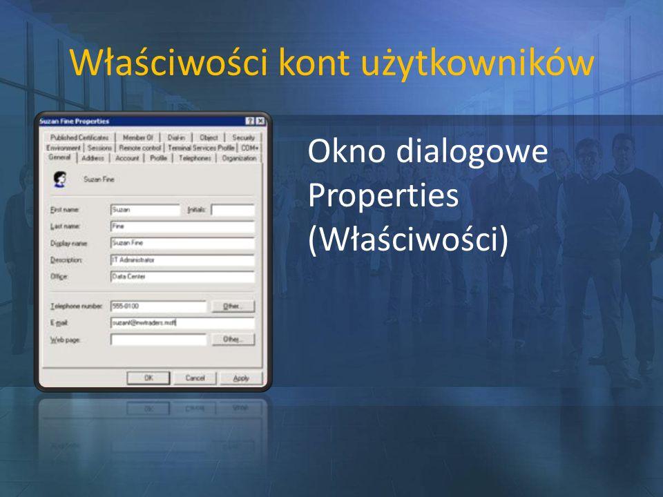 Właściwości kont użytkowników Okno dialogowe Properties (Właściwości)