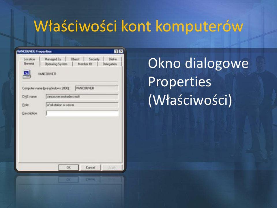 Właściwości kont komputerów Okno dialogowe Properties (Właściwości)