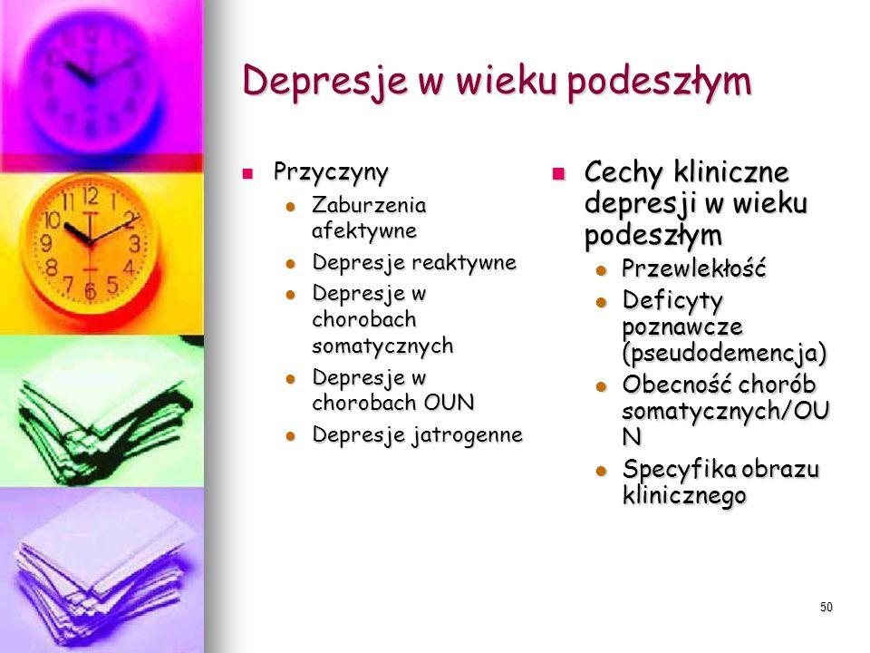 50 Depresje w wieku podeszłym Przyczyny Przyczyny Zaburzenia afektywne Zaburzenia afektywne Depresje reaktywne Depresje reaktywne Depresje w chorobach