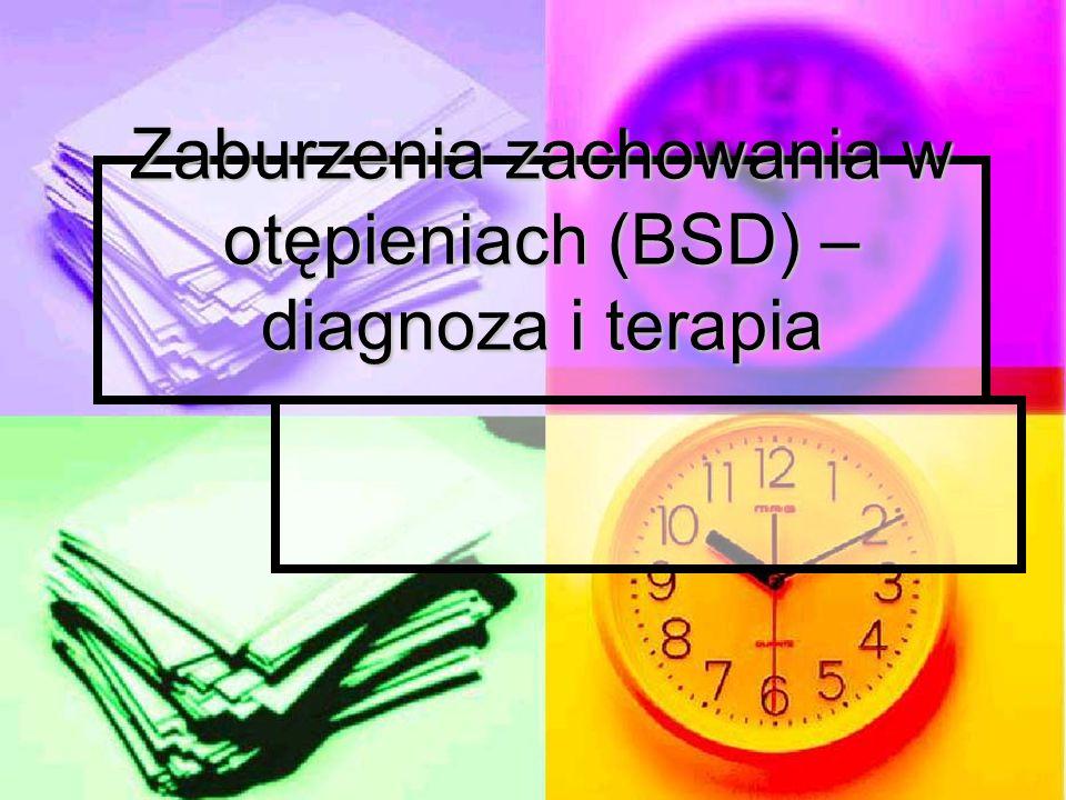 Zaburzenia zachowania w otępieniach (BSD) – diagnoza i terapia