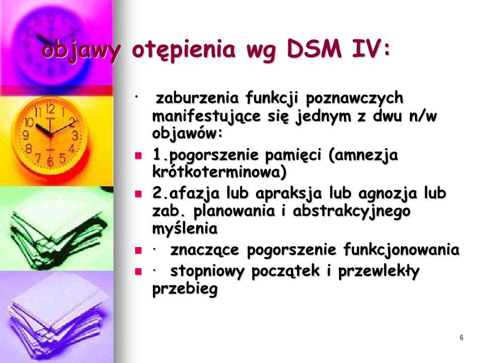 7 Otępienia – podział etiologiczny Typy otępienia (etiologia) Typy otępienia (etiologia) Choroba Alzheimera (AD, SDAT) Choroba Alzheimera (AD, SDAT) Naczyniowe (MID) Naczyniowe (MID) HIV HIV Choroba Parkinsona (PD) Choroba Parkinsona (PD) Pląsawica Huntingtona (HD) Pląsawica Huntingtona (HD) Choroba Picka (FTD) Choroba Picka (FTD)