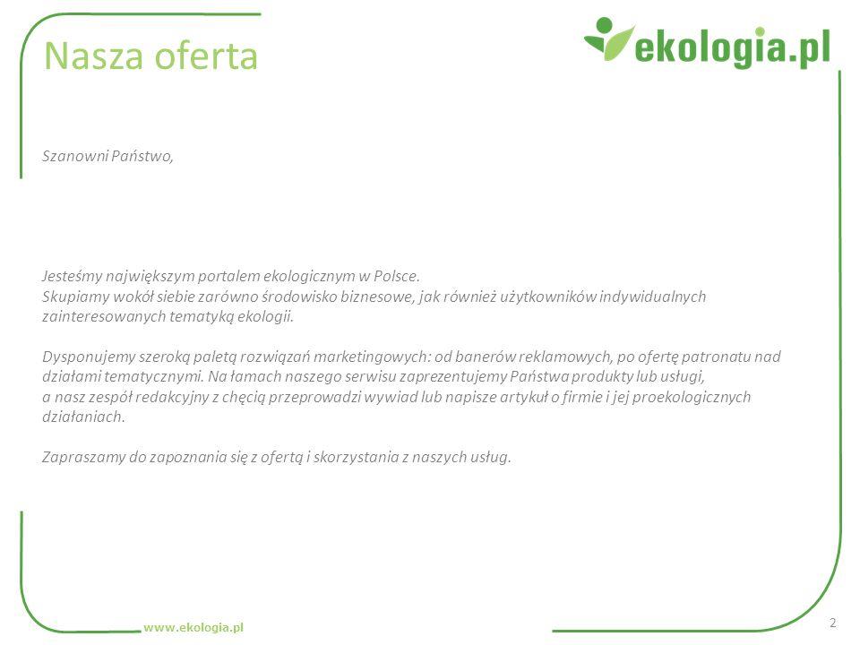 Nasza oferta Szanowni Państwo, Jesteśmy największym portalem ekologicznym w Polsce.
