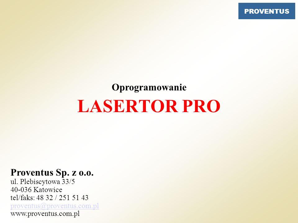 Proventus Sp. z o.o. ul. Plebiscytowa 33/5 40-036 Katowice tel/faks: 48 32 / 251 51 43 proventus@proventus.com.pl www.proventus.com.pl PROVENTUS LASER