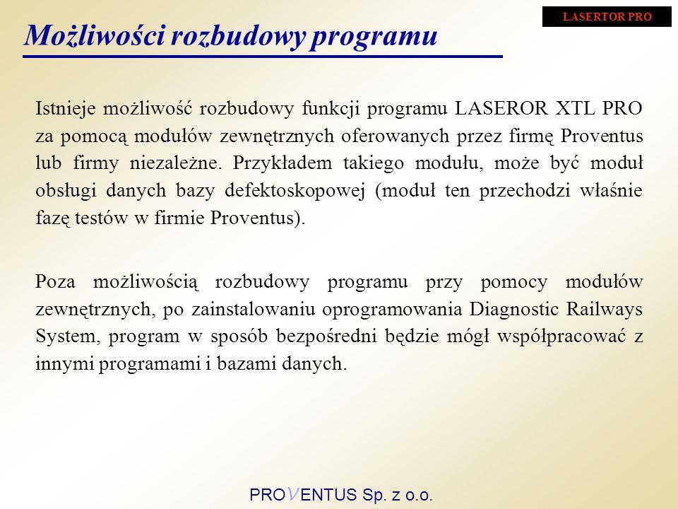Istnieje możliwość rozbudowy funkcji programu LASEROR XTL PRO za pomocą modułów zewnętrznych oferowanych przez firmę Proventus lub firmy niezależne.