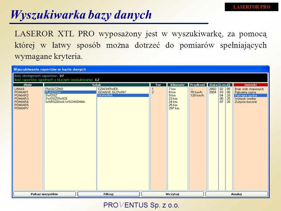 LASEROR XTL PRO wyposażony jest w wyszukiwarkę, za pomocą której w łatwy sposób można dotrzeć do pomiarów spełniających wymagane kryteria. Wyszukiwark