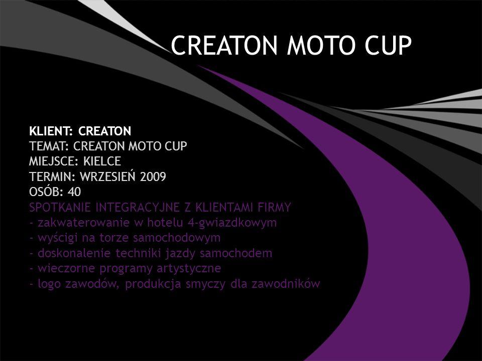 CREATON MOTO CUP KLIENT: CREATON TEMAT: CREATON MOTO CUP MIEJSCE: KIELCE TERMIN: WRZESIEŃ 2009 OSÓB: 40 SPOTKANIE INTEGRACYJNE Z KLIENTAMI FIRMY - zak