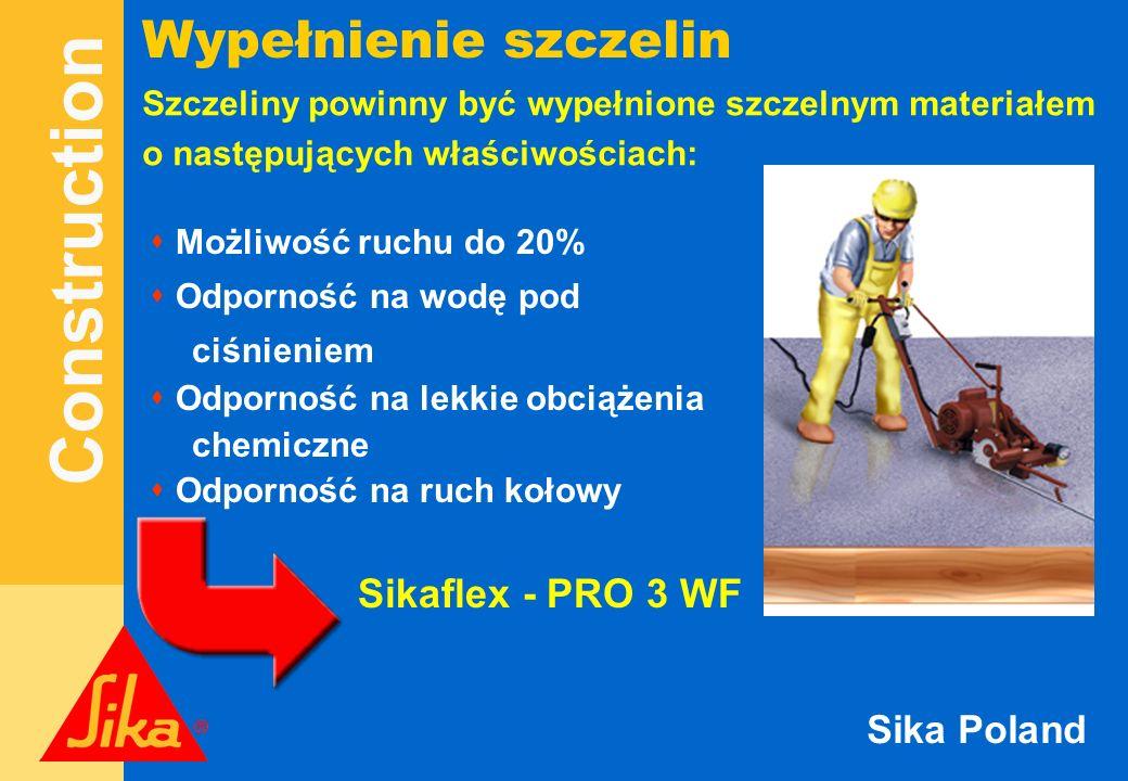 Construction Sika Poland Szczeliny powinny być wypełnione szczelnym materiałem o następujących właściwościach: s Możliwość ruchu do 20% s Odporność na