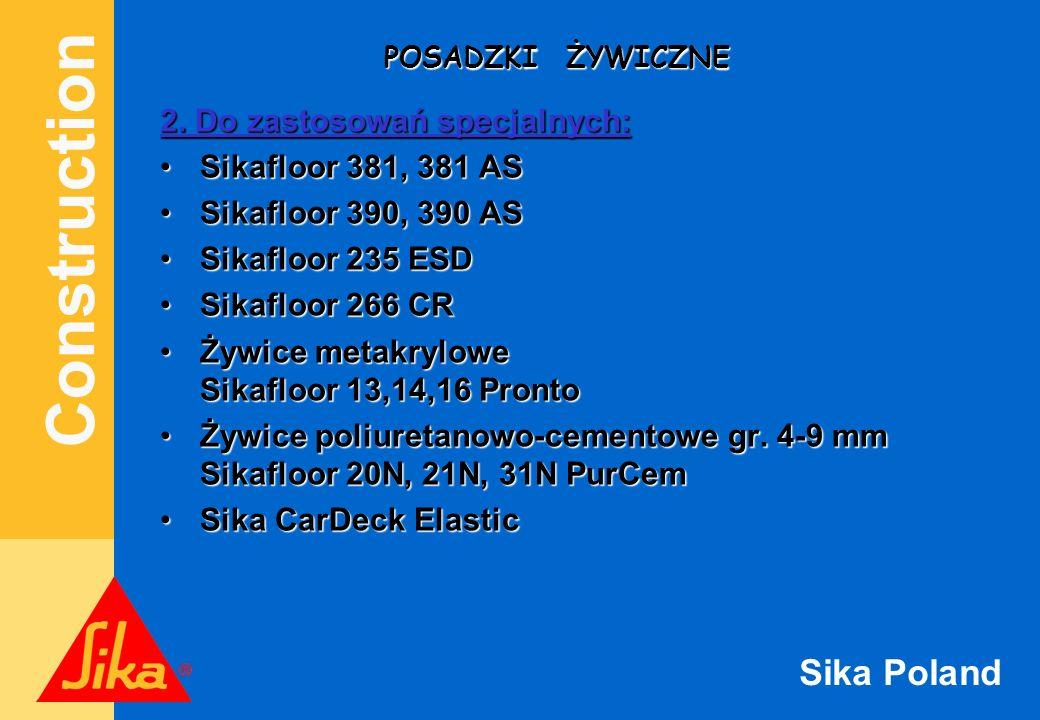 Construction Sika Poland POSADZKI ŻYWICZNE 2. Do zastosowań specjalnych: Sikafloor 381, 381 ASSikafloor 381, 381 AS Sikafloor 390, 390 ASSikafloor 390