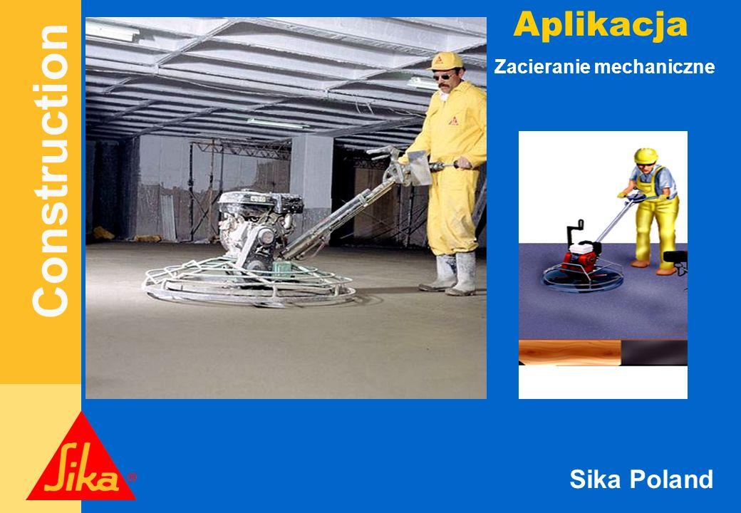Construction Sika Poland Wykończenie powierzchni może obywać się zacieraczkami mechanicznymi, lub (szczególnych przypadkach) stalowymi pacami.