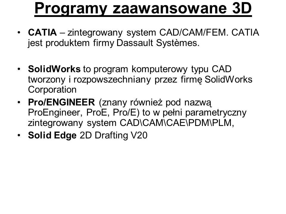 Programy zaawansowane 3D CATIA – zintegrowany system CAD/CAM/FEM. CATIA jest produktem firmy Dassault Systèmes. SolidWorks to program komputerowy typu