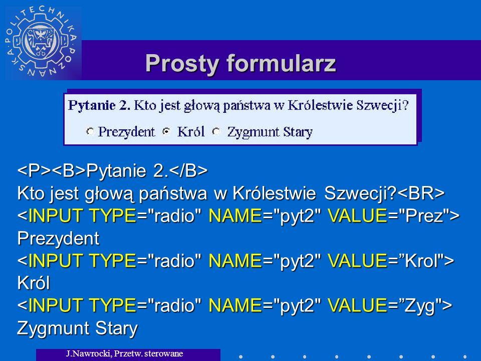 J.Nawrocki, Przetw.sterowane składnią Generowanie stron HTML $1==pyt1 { print Pytanie 1.