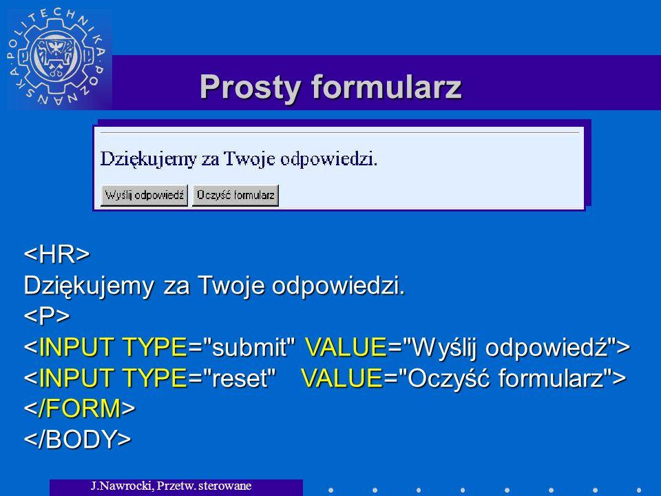 J.Nawrocki, Przetw.sterowane składnią Prosty formularz Ogólnie: name=value&name=value&...