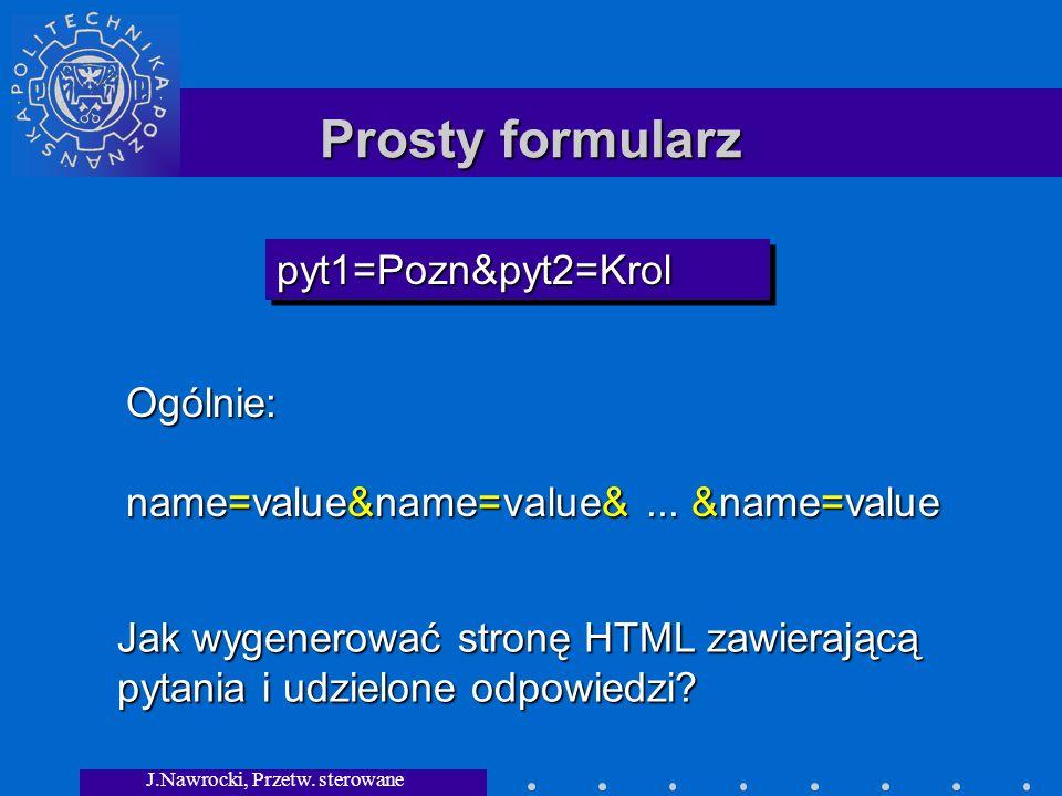 J.Nawrocki, Przetw. sterowane składnią Prosty formularz Ogólnie: name=value&name=value&...