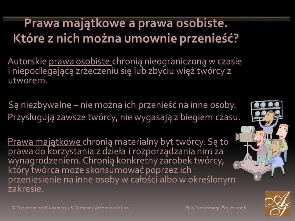 © Copyright 2008 Adamczyk & Company Attorneys at Law Plus Camerimage Forum 2008 Prawa majątkowe a prawa osobiste.
