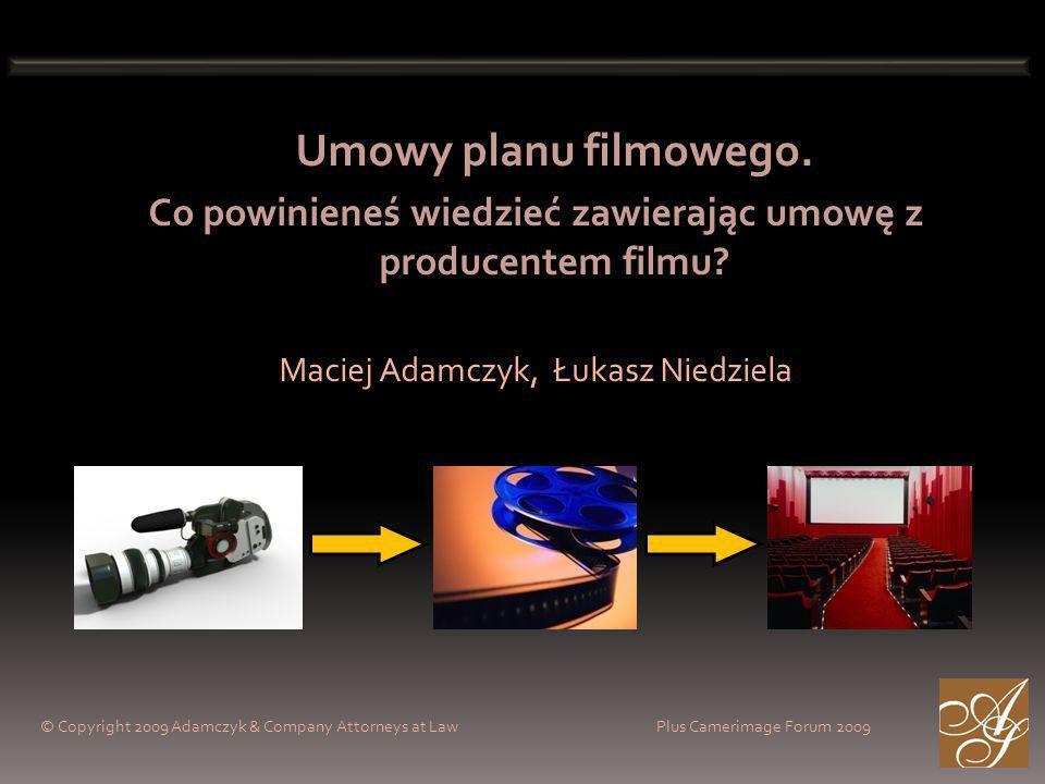 Umowy planu filmowego. Co powinieneś wiedzieć zawierając umowę z producentem filmu.