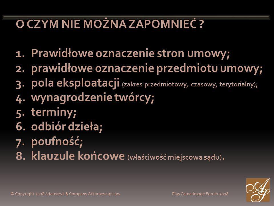 © Copyright 2008 Adamczyk & Company Attorneys at Law Plus Camerimage Forum 2008 O CZYM NIE MOŻNA ZAPOMNIEĆ .
