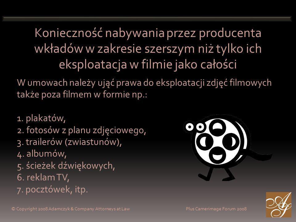 Konieczność nabywania przez producenta wkładów w zakresie szerszym niż tylko ich eksploatacja w filmie jako całości W umowach należy ująć prawa do eksploatacji zdjęć filmowych także poza filmem w formie np.: 1.