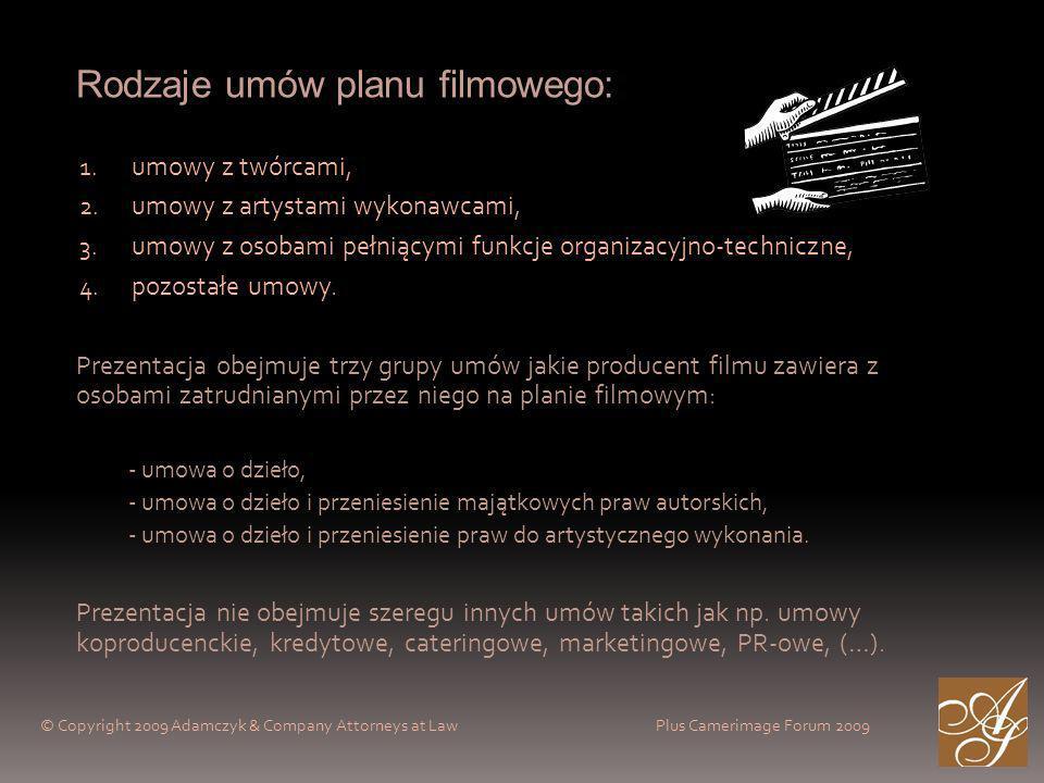 Rodzaje umów planu filmowego: 1. umowy z twórcami, 2.