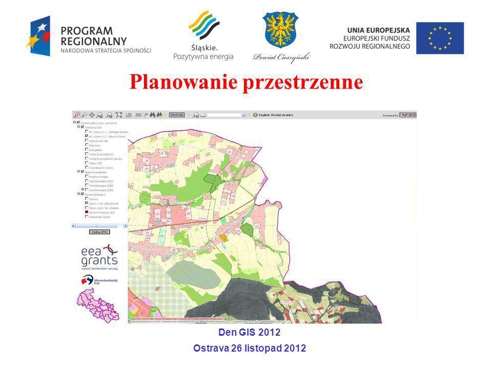 Den GIS 2012 Ostrava 26 listopad 2012 Planowanie przestrzenne