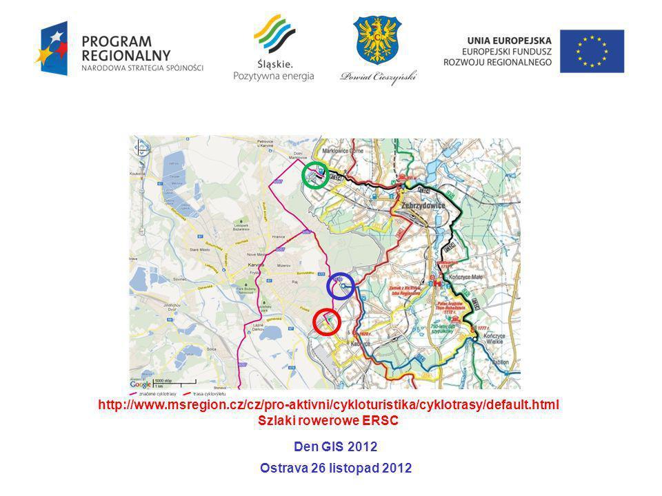 http://www.msregion.cz/cz/pro-aktivni/cykloturistika/cyklotrasy/default.html Szlaki rowerowe ERSC Den GIS 2012 Ostrava 26 listopad 2012