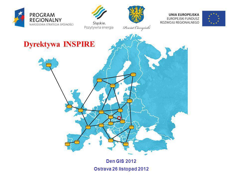 Den GIS 2012 Ostrava 26 listopad 2012 Dyrektywa INSPIRE