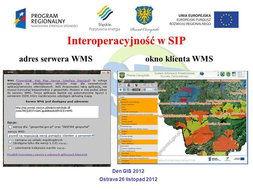 Interoperacyjność w SIP adres serwera WMSokno klienta WMS Den GIS 2012 Ostrava 26 listopad 2012