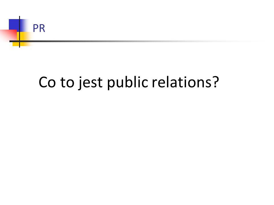 PR Co to jest public relations?