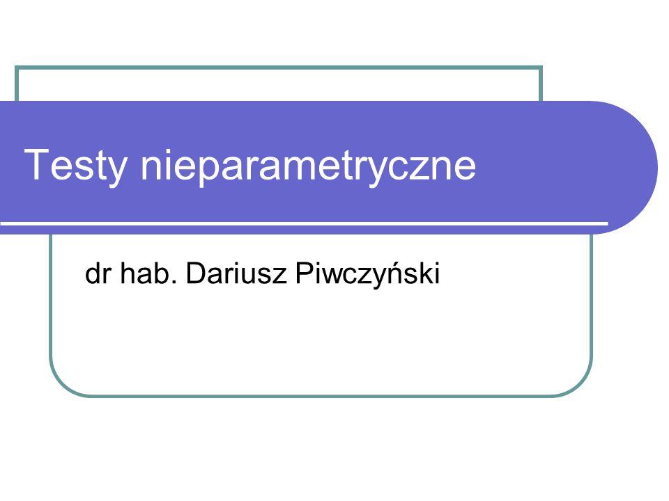 Testy nieparametryczne dr hab. Dariusz Piwczyński