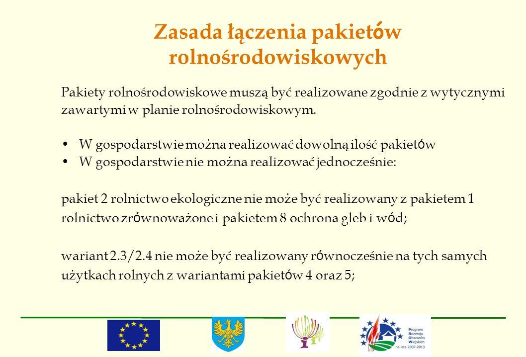 Zasada łączenia pakiet ó w rolnośrodowiskowych Pakiety rolnośrodowiskowe muszą być realizowane zgodnie z wytycznymi zawartymi w planie rolnośrodowisko