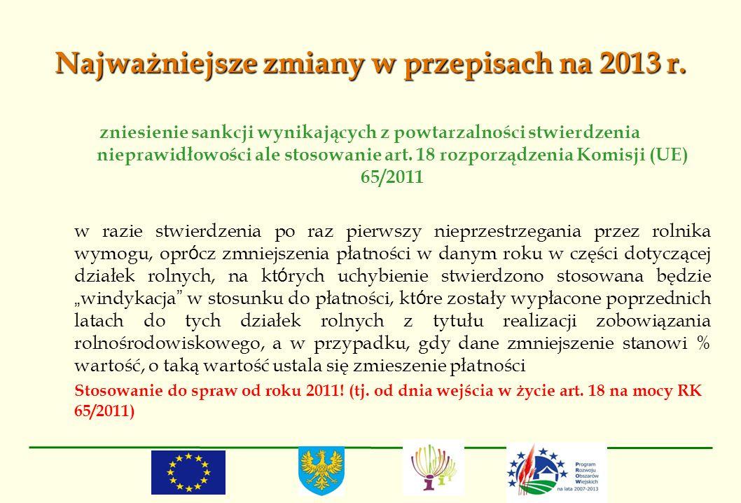 Najważniejsze zmiany w przepisach na 2013 r. zniesienie sankcji wynikających z powtarzalności stwierdzenia nieprawidłowości ale stosowanie art. 18 roz