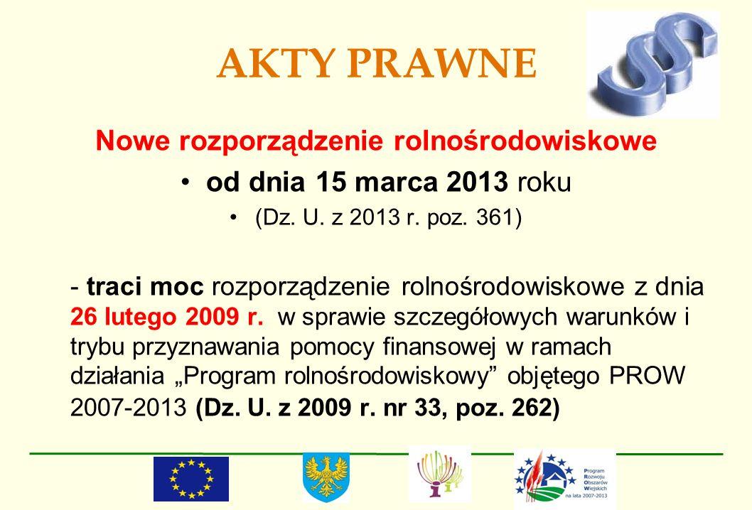 AKTY PRAWNE Nowe rozporządzenie rolnośrodowiskowe od dnia 15 marca 2013 roku (Dz. U. z 2013 r. poz. 361) - traci moc rozporządzenie rolnośrodowiskowe