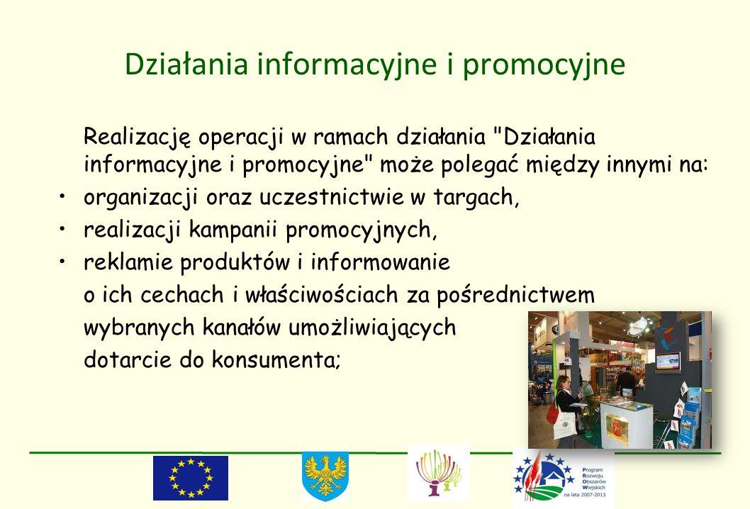 Działania informacyjne i promocyjne Realizację operacji w ramach działania
