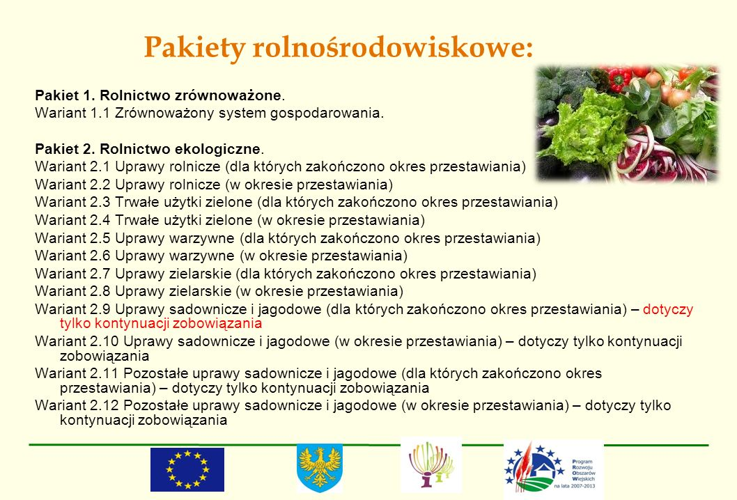 Pakiety rolnośrodowiskowe: Pakiet 1. Rolnictwo zrównoważone. Wariant 1.1 Zrównoważony system gospodarowania. Pakiet 2. Rolnictwo ekologiczne. Wariant