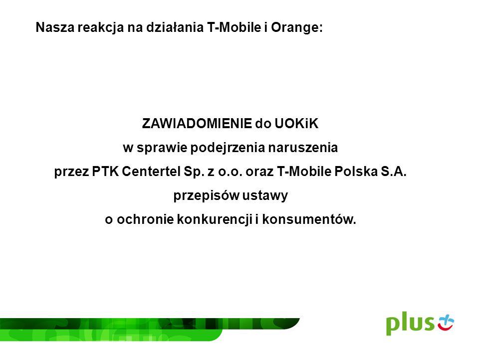 10 września 2013r.: Po dwóch latach wzorcowej współpracy mobilnego ramienia Grupy - PTK Centertel z T-Mobile w zakresie wzajemnego korzystania z dostępowych sieci radiowych, strony rozszerzyły współpracę o technologię 4G.