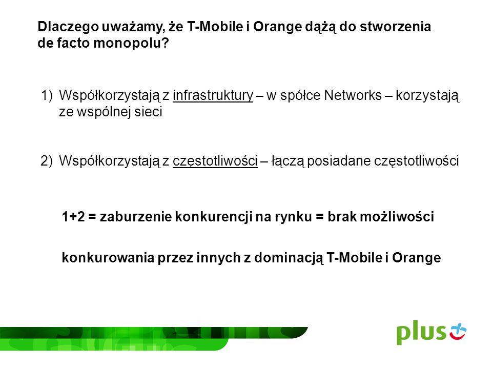 Orange i T-Mobile założyły wspólną spółkę w czasie, kiedy Polkomtel był spółką kontrolowaną przez skarb państwa.