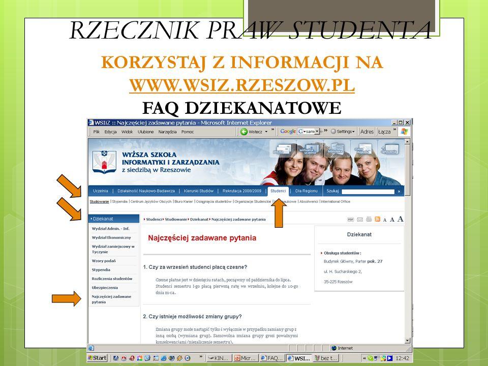 ZANIM NAPISZESZ DO RZECZNIKA: popytaj kolegów, starostę znajdź info. na www.wsiz.rzeszow.pl i WU popytaj w dziekanacie skontaktuj się z opiekunem zast