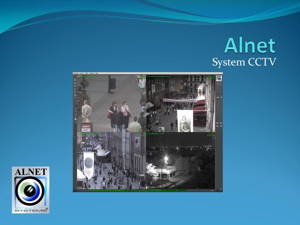 Alnet System CCTV - klasyczny - hybrydowy - IP Architektura klient-serwer Elementy - oprogramowanie - sprzęt Stacje robocze - serwerowe - klienckie