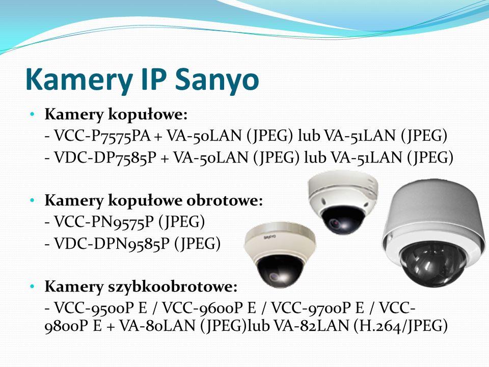Kamery IP Sanyo Kamery kopułowe: - VCC-P7575PA + VA-50LAN (JPEG) lub VA-51LAN (JPEG) - VDC-DP7585P + VA-50LAN (JPEG) lub VA-51LAN (JPEG) Kamery kopuło