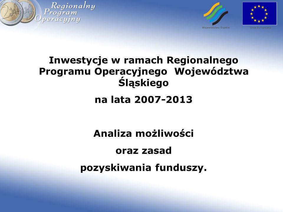 Regionalny Program Operacyjny Województwa Śląskiego 2007-2013 www.rpo.silesia-region.pl Priorytet I – Badania i rozwój technologiczny, innowacje i przedsiębiorczość W ramach priorytetu możliwe będą m.in.