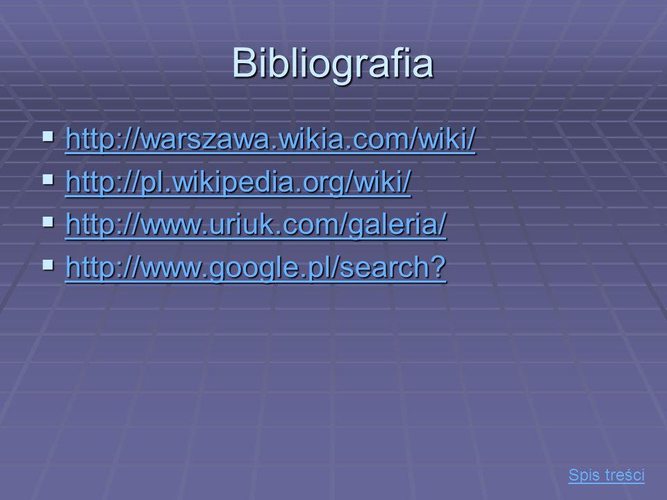 Bibliografia http://warszawa.wikia.com/wiki/ http://warszawa.wikia.com/wiki/ http://warszawa.wikia.com/wiki/ http://pl.wikipedia.org/wiki/ http://pl.w