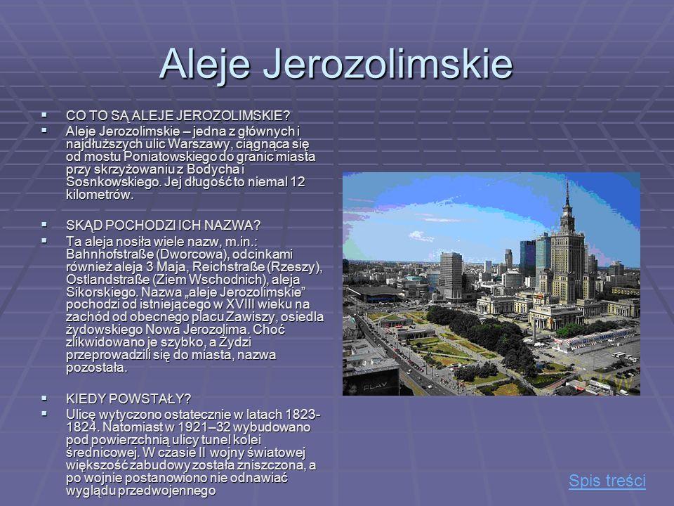 Aleje Jerozolimskie CO TO SĄ ALEJE JEROZOLIMSKIE? CO TO SĄ ALEJE JEROZOLIMSKIE? Aleje Jerozolimskie – jedna z głównych i najdłuższych ulic Warszawy, c