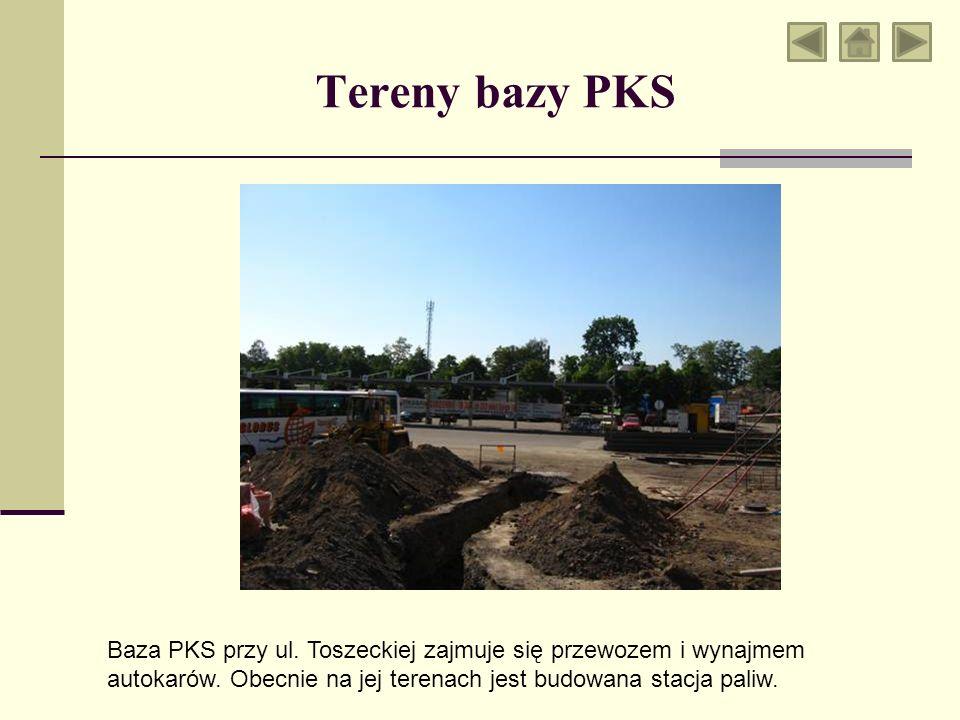 Tereny bazy PKS Baza PKS przy ul.Toszeckiej zajmuje się przewozem i wynajmem autokarów.