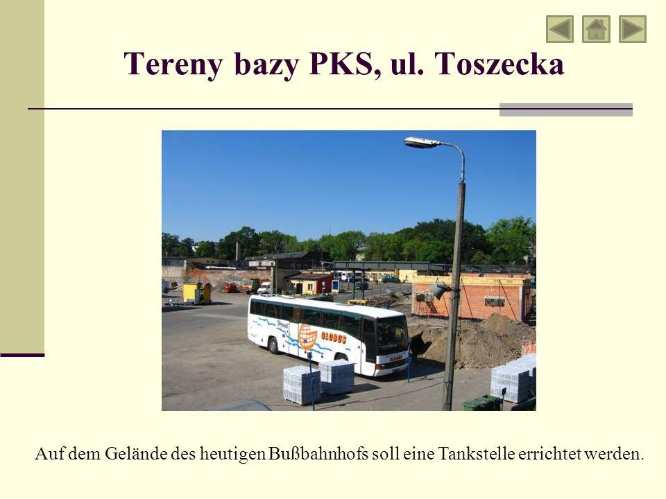 Tereny bazy PKS, ul. Toszecka Auf dem Gelände des heutigen Bußbahnhofs soll eine Tankstelle errichtet werden.