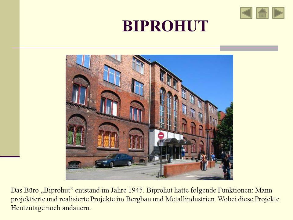 Das Büro Biprohut entstand im Jahre 1945. Biprohut hatte folgende Funktionen: Mann projektierte und realisierte Projekte im Bergbau und Metallindustri