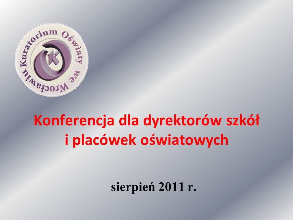 Konferencja dla dyrektorów szkół i placówek oświatowych sierpień 2011 r.