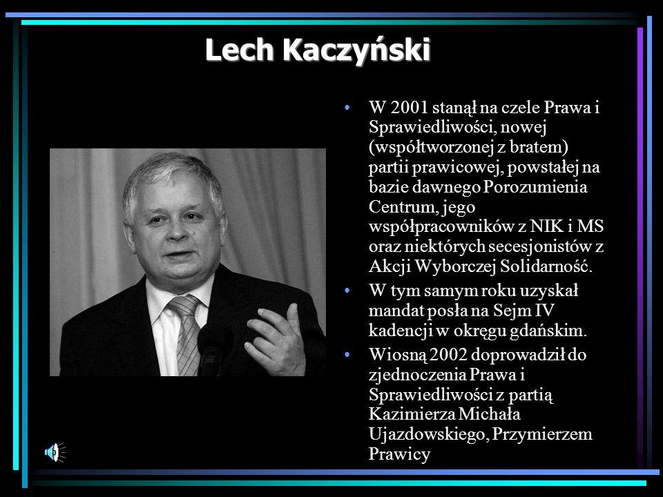 Lech Kaczyński W 2001 stanął na czele Prawa i Sprawiedliwości, nowej (współtworzonej z bratem) partii prawicowej, powstałej na bazie dawnego Porozumie