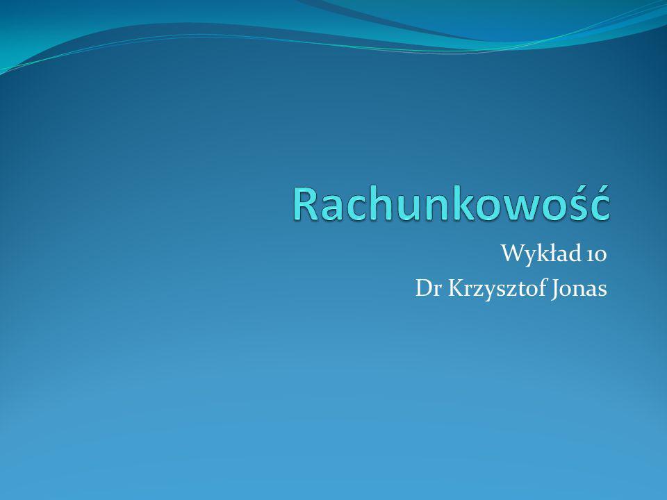 Wykład 10 Dr Krzysztof Jonas