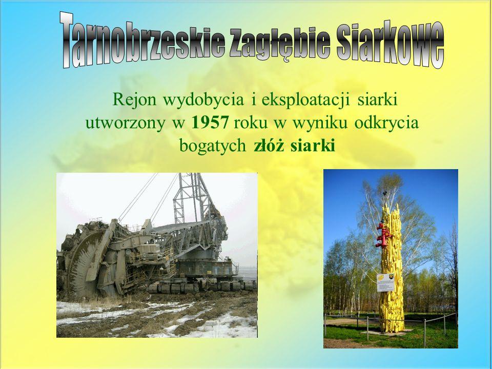 Rejon wydobycia i eksploatacji siarki utworzony w 1957 roku w wyniku odkrycia bogatych złóż siarki