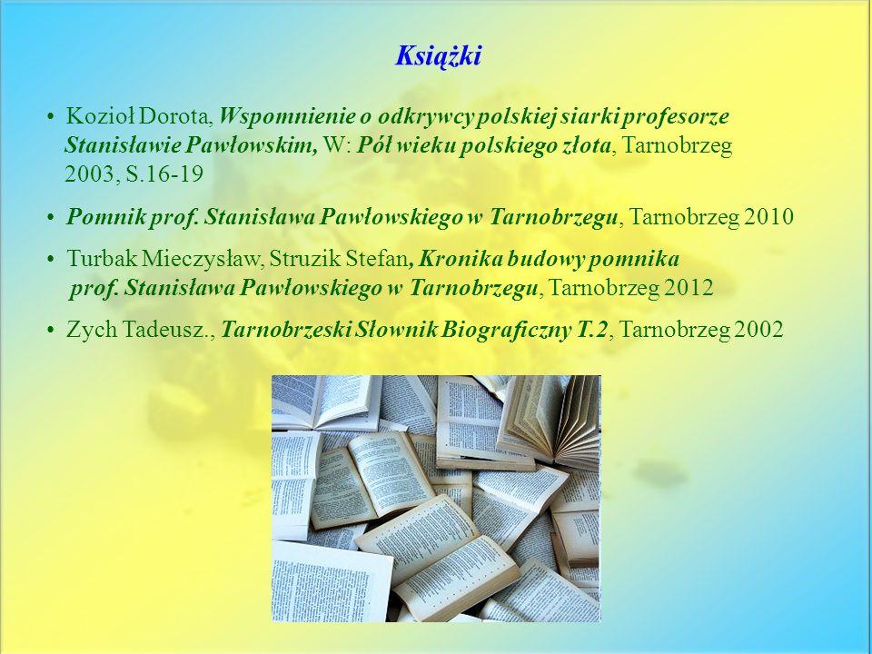 Książki Kozioł Dorota, Wspomnienie o odkrywcy polskiej siarki profesorze Stanisławie Pawłowskim, W: Pół wieku polskiego złota, Tarnobrzeg 2003, S.16-1
